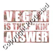 vegan is the fucking answer   edited